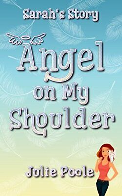 Angel on My Shoulder: Sarah's Story: Volume 1 by Poole, Julie Book The Cheap