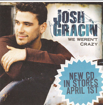 JOSH GRACIN STICKER We Weren't Crazy 2008 OFFICIAL PROMO MINT NEW Rare Original