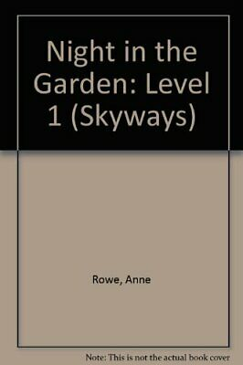 Night in the Garden: Level 1 (Skyways S.) by Rowe, Anne Hardback Book The Cheap