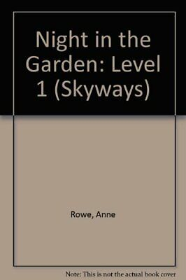 Night in the Garden: Level 1 (Skyways) by Rowe, Anne Hardback Book The Cheap