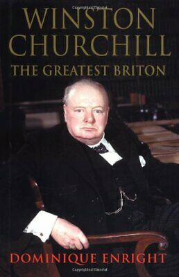 Winston Churchill: The Greatest Briton by Enright, Dominique Hardback Book The