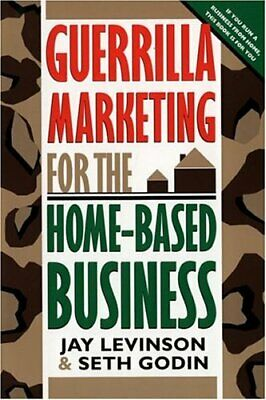Guerilla Marketing for the Home-Based Business by Godin, Seth Paperback Book The