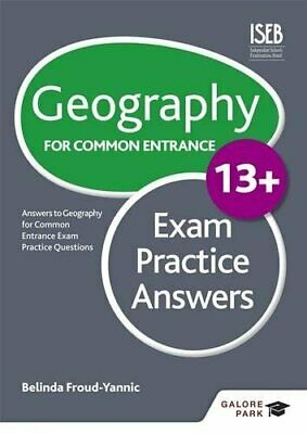 Geography for Common Entrance 13+ Exam Practice Answe... by Froud-Yannic, Belind