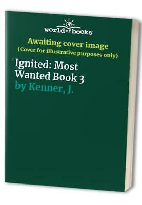 Ignited: Most Wanted Book 3 by Kenner, J. Book The Cheap Fast Free Post