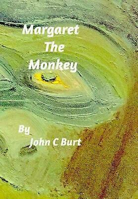 Margaret The Monkey by John C. Burt (English) Hardcover Book