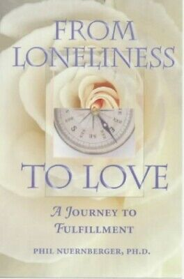 From Loneliness to Love: A Spritual Journey by Nuernberger, Phil Paperback Book