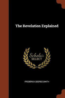 Revelation Explained by Frederick George Smith Paperback Book Free Shipping!