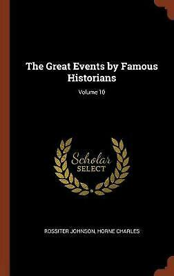 Great Events by Famous Historians; Volume 10 by Rossiter Johnson Hardcover Book