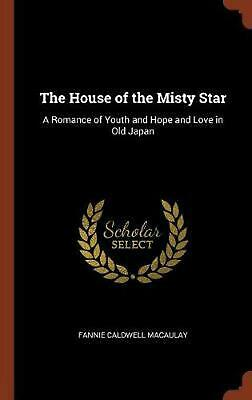 House of the Misty Star: A Romance of Youth and Hope and Love in Old Japan by Fa
