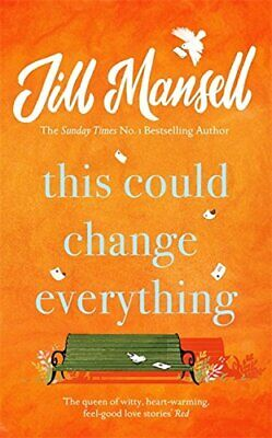 This Could Change Everything: The uplifting romantic comedy ... by Mansell, Jill