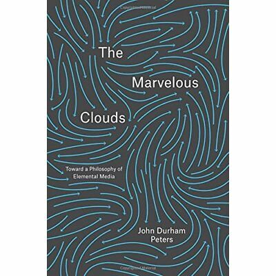 The Marvelous Clouds: Toward a Philosophy of Elemental  - Hardcover NEW Peters,