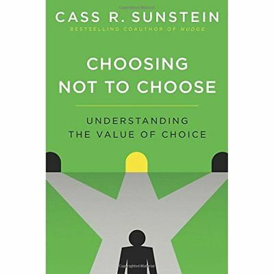 Choosing Not to Choose: Understanding the Value of Choi - Paperback NEW Cass R.