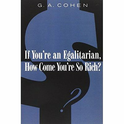 If You're an Egalitarian, How Come You're So Rich? - Paperback NEW Cohen, GA 200