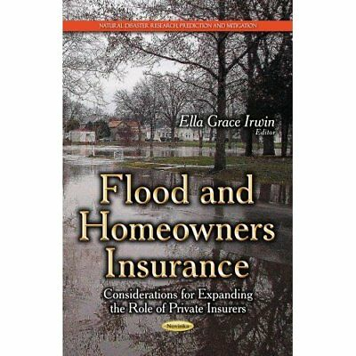 FLOOD AND HOMEOWNERS INSURANCE CONSIDE (Natural Disaste - Paperback NEW IRWIN E.