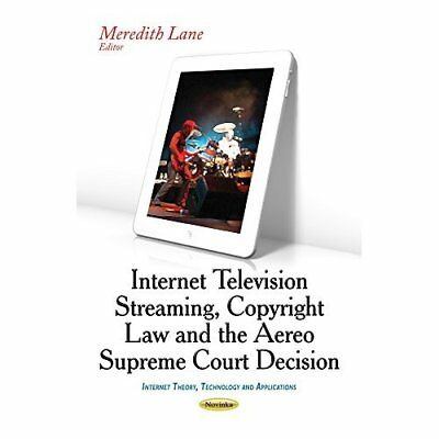 Internet Television Streaming, Copyright Law & the Aere - Paperback NEW Meredith