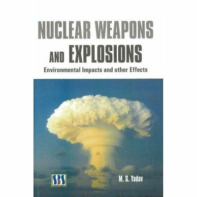 Nuclear Weapons and Explosions: Environmental Impacts a - Hardcover NEW Yadav, M