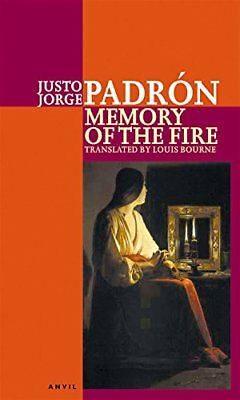 Memory of the Fire: Selected Poems 1989-2000 by Justo Jorge Padr�n Paperback The