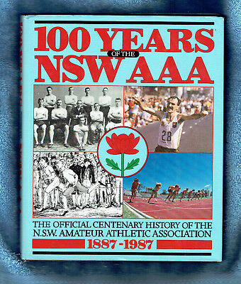 #NN. 100 YEARS OF NSW AMATEUR ATHLETIC ASSOCIAION BOOK - 1887 to 1987