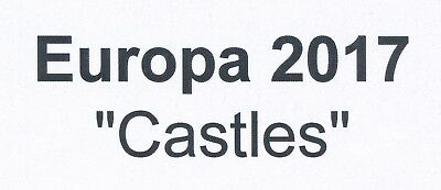 2017 EUROPA CEPT CASTLES, SETS & MINISHEETS,  - each available to buy seperately