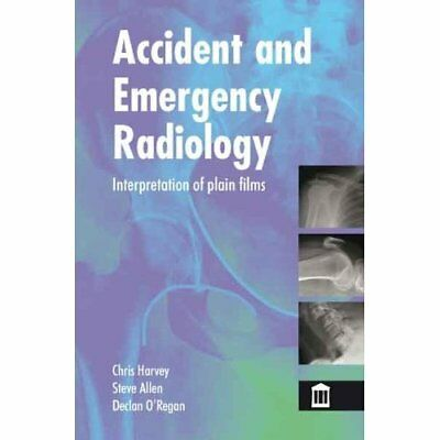 Accident and Emergency Radiology: X Ray Interpretation - Paperback NEW Harvey, C