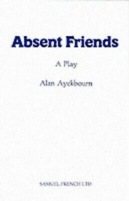 Absent Friends (A Play) by Ayckbourn, Alan Paperback Book The Cheap Fast Free