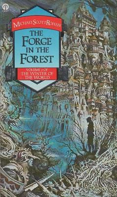 The Forge In The Forest: The Winter of the Worl... - Michael Scott Rohan - Ac...