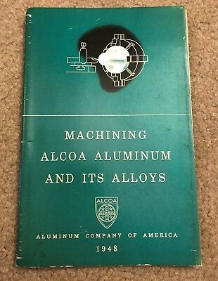 Machining ALCOA Aluminum and its Alloys 1948 Spiral Bound Booklet ACA