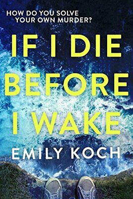 If I Die Before I Wake by Koch, Emily Book The Cheap Fast Free Post