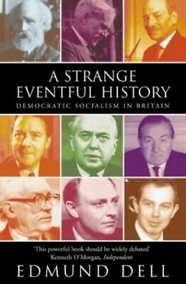 A Strange Eventful History: Democratic Socialism in... by Dell, Edmund Paperback