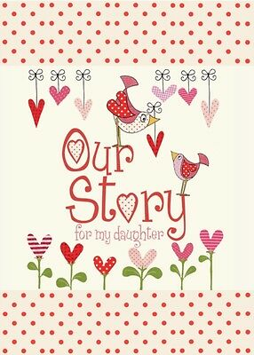 Our Story, for My Daughter (Capturing 18 years of great stories & memories) (Ba.