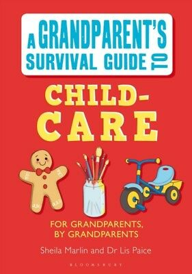 Grandparent's Survival Guide to Child Care (Paperback), Paice, El...