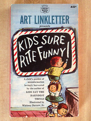 Art Linkletter KIDS SURE RITE FUNNY! 1963 Illustrations Say The Darndest Things!