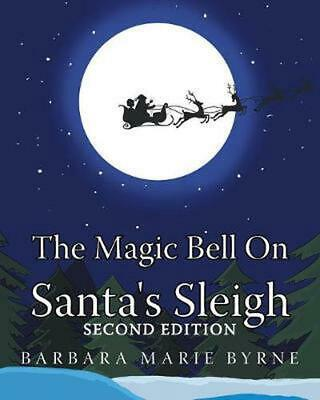 The Magic Bell On Santa's Sleigh by Barbara Marie Byrne (English) Paperback Book