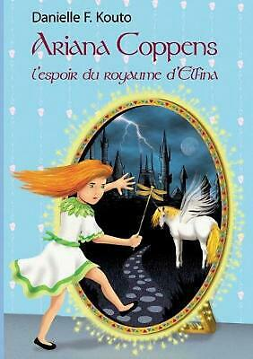 Ariana Coppens by Danielle F. Kouto (French) Paperback Book Free Shipping!