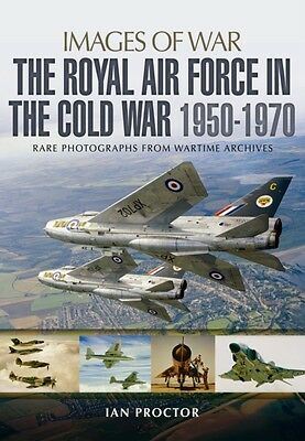 The Royal Air Force in the Cold War, 1950-1970 (Images of War) (P. 9781783831890