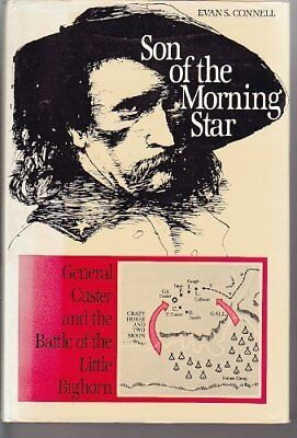 Son of the Morning Star: General Custer and the ... by Connell, Evan S. Hardback
