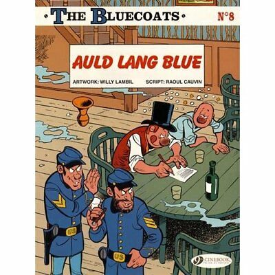 Bluecoats Vol 8, The : Auld Lang Blue (The Bluecoats) - Paperback NEW Raoul Cauv
