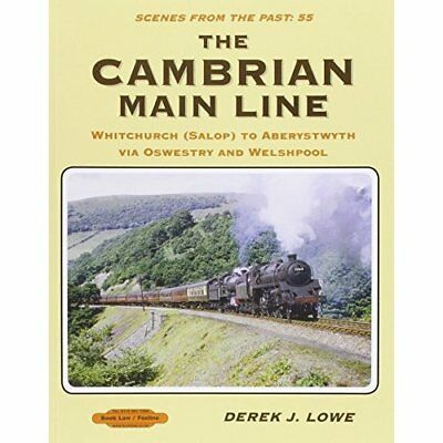 The Cambrian Main Line: Scenes From Past 55: Whitchurch - Paperback NEW Derek J