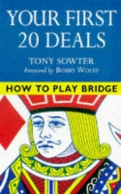 How to Play Bridge: Your First 20 Deals by Sowter, Tony Paperback Book The Cheap
