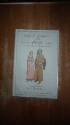 English Costume Later Middle Ages:14th & 15th Centuries by Iris Brooke 1963 HCDJ