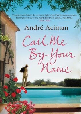 CALL ME BY YOUR NAME, Aciman, Andre