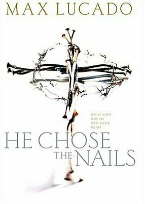 He Chose the Nails by Lucado, Max Paperback Book The Cheap Fast Free Post