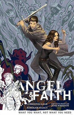 Angel & Faith Volume 5: What You Want, Not What You Need (Angel & Faith (Number.