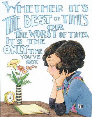 WHETHER BEST OR WORST ONLY TIME-Handmade Magnet-Using art by Mary Engelbreit