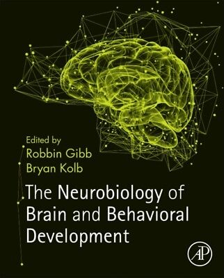 Neurobiology Of Brain & Behavioral Devel, Gibb, Robbin (Universit. 9780128040362