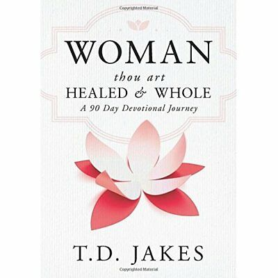 Woman, Thou Art Healed and Whole: A 90 Day Devotional J - Hardcover NEW T D Jake