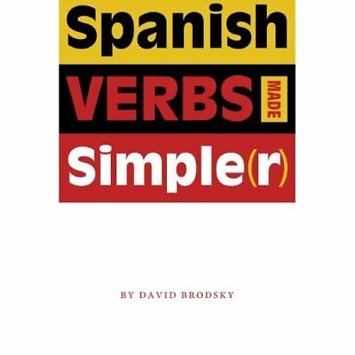 Spanish Verbs Made Simple(r) - Paperback NEW Brodsky, David  2005-08-01