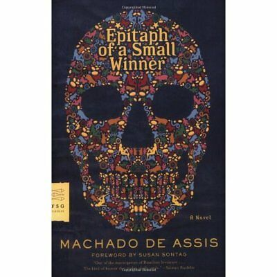 Epitaph of a Small Winner (FSG Classics) - Paperback NEW Assis, Machado  2008-04