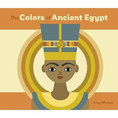 The Colors of Ancient Egypt Board Book A259 - Board book NEW Amy Mullen(Illu 15