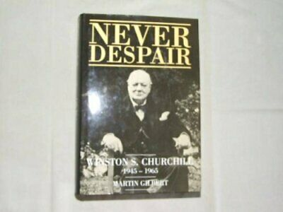 Winston Churchill (vol.8): Never Despair, 1945-1965 by Gilbert, Martin Hardback